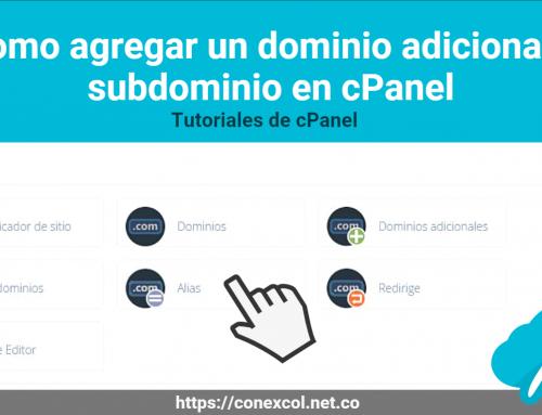 Como agregar un dominio adicional y subdominio en cPanel